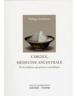 L'argile médecine ancestrale de philippe andrianne