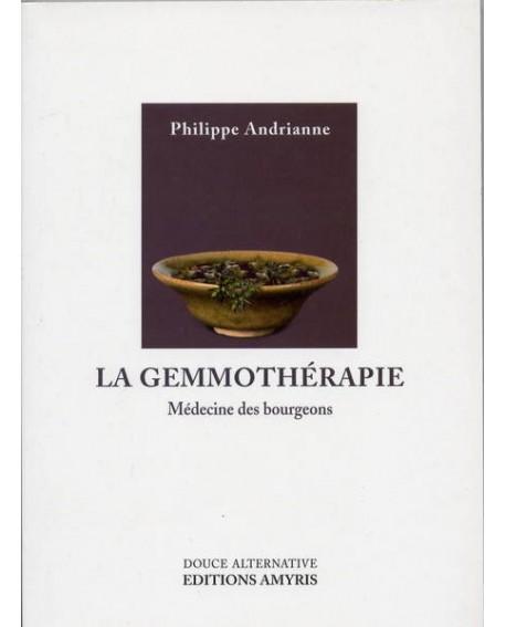 La gemmothérapie médecine des bourgeons de Philippe Andrianne
