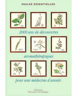 2000 ans de découvertes aromathérapiques pour une médecine d'avenir