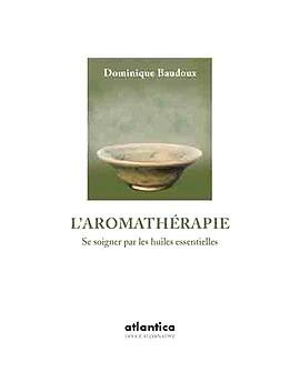 L'aromathérapie, de Dr dominique baudoux