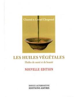 Les huiles végétales, Livre de Chantal et Lionel Clergeaud