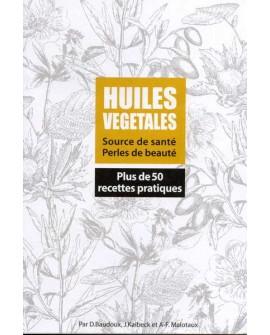 LIVRET Les Huiles Végétales, D Baudoux