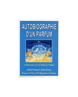 Autobiographie d'un parfum de Joëlle Pellegrin Oldenbourg