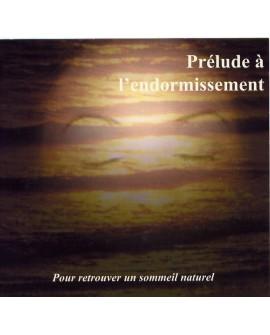 Prélude à l'endormissement (cd pour retrouver un sommeil naturel)